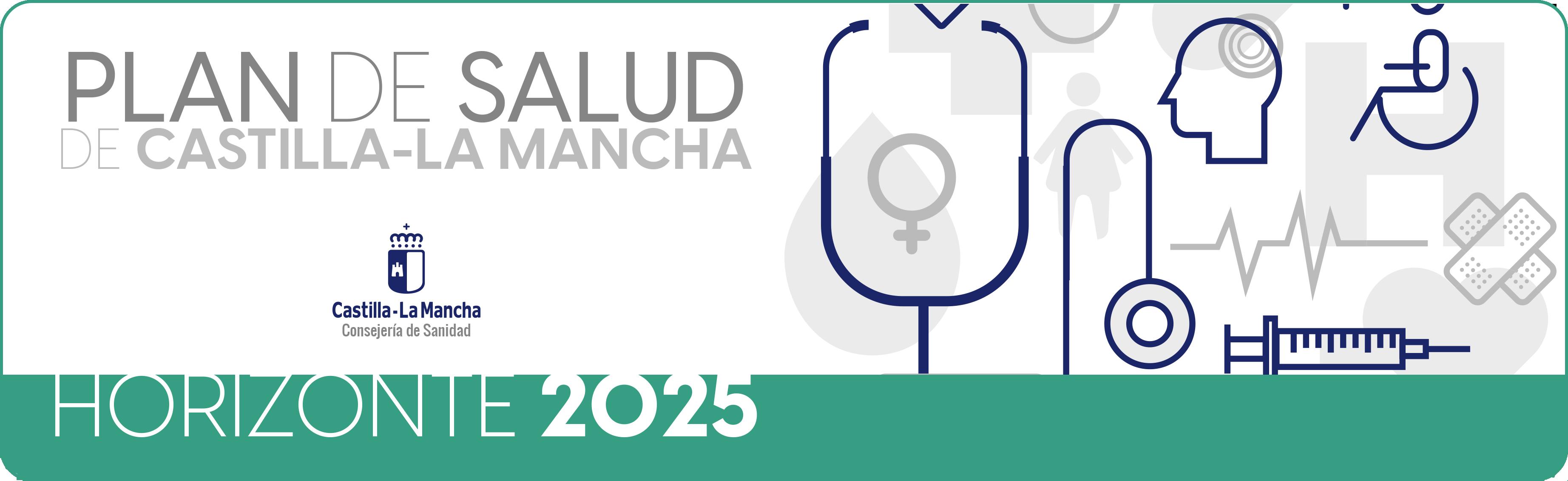 Plan de Salud de Castilla-La Mancha Horizonte 2025