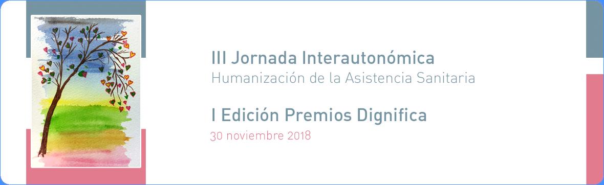 III Jornada InterAutonomica Humanización de la Asistencia Sanitaria
