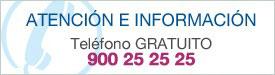 Atención e Información Teléfono Gratuito 900 25 25 25